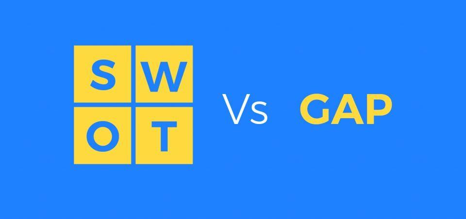 تجزیه و تحلیل SWOT در مقابل GAP تجزیه و تحلیل